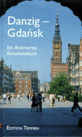 Danzig/Gdansk. Ein illustriertes Reisehandbuch