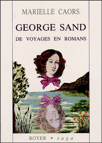 George Sand : De voyages en romans