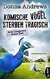 Komische Vögel sterben tragisch: Meg Langslows erster Fall (Ein lustiger Cosy Crime Roman 1)