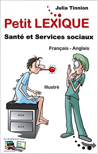 Petit LEXIQUE Santé et Services sociaux: Français-Anglais
