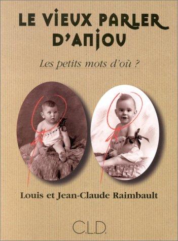 Dictionnaire du vieux parler d'Anjou : Les petits mots d'où ?