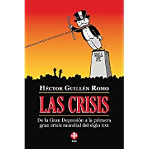 Las crisis. De la Gran Depresión a la primera gran crisis mundial del siglo XXI