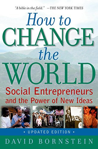 How to Change the World: Social Entrepreneurs and the Power of New Ideas, Updated Edition (English Edition)