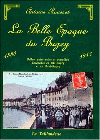 La Belle époque du Bugey : 1880-1913, Images d'autrefois