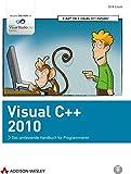 Visual C++ 2010: Das umfassende Handbuch für Programmierer (Programmer's Choice)