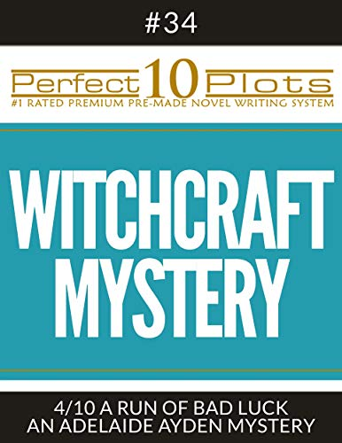 "Perfect 10 Witchcraft Mystery Plots #34-4 ""A RUN OF BAD LUCK – AN ADELAIDE AYDEN MYSTERY"": Premium Pre-Made Story Writing Template System (Perfect 10 Plots) (English Edition)"