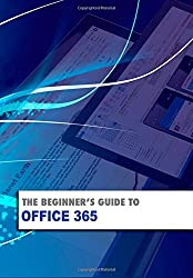 The Beginner's Guide to OFFICE 365