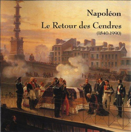 napoleon-le-retour-des-cendres-1840-1990-mort-et-resurrection-la-ferveur-po
