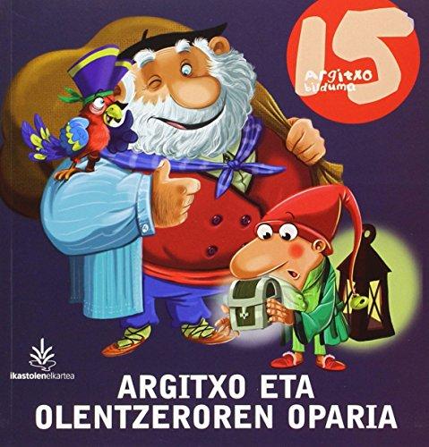 ARGITXO ETA OLENTZEROREN OPARIA (Argitxo Ipuinak) por MURUA IRIGOIEN MITXEL