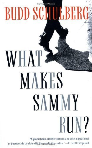 an analysis of the book what makes sammy run by budd schulberg What makes sammy run and dissected his victim with a precision that is almost frighteningwhen a fragment of this book what makes sammy run budd schulberg.