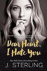Dear Heart, I Hate You by J Sterling (2016-04-22)