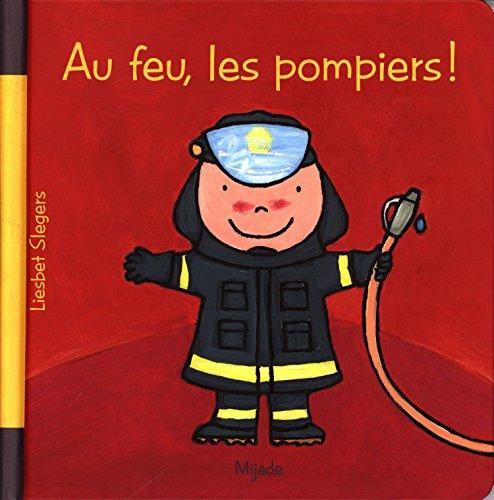 Au feu, les pompiers ! par Liesbet Slegers