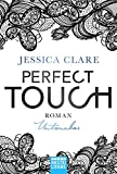 Perfect Touch - Untrennbar: Roman (Billionaires and Bridesmaids, Band 4) - Jessica Clare