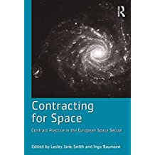 Contracting for Space: Contract Practice in the European Space Sector (English Edition)