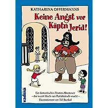 Keine Angst vor Käptn Jerid: Ein fantastisches Piraten-Abenteuer – dor warrt Hoch- un Plattdüütsch snackt –