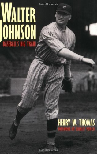 Walter Johnson Baseball (Walter Johnson: Baseball's Big Train by Shirley Povich (Foreword), Henry W. Thomas (1-Jun-1998) Paperback)