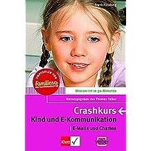 Kind und E-Kommunikation: Crash-Kurs (Medien-fit in 90 Minuten)