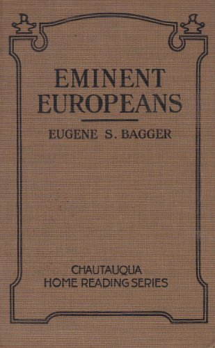 Eminent Europeans; Studies in Continental Reality, by Eugene S. Bagger; with Portraits