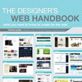 The Designer's Web Handbook: What You Need to Know to Create for the Web by Patrick McNeil (2012-05-18)
