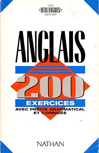 Anglais 200 exercices : Avec précis gra...