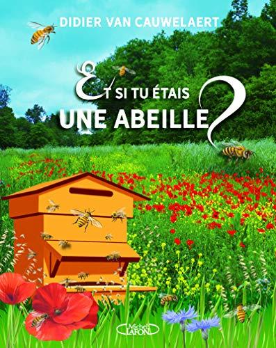 Et si tu étais une abeille ? par Didier Van cauwelaert