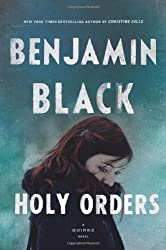 Holy Orders: A Quirke Novel by Black, Benjamin (2013) Hardcover