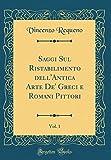 eBook Gratis da Scaricare Saggi Sul Ristabilimento dell Antica Arte De Greci e Romani Pittori Vol 1 Classic Reprint (PDF,EPUB,MOBI) Online Italiano