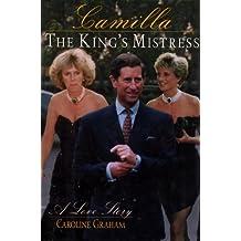 Camilla the King's Mistress - A Love Story