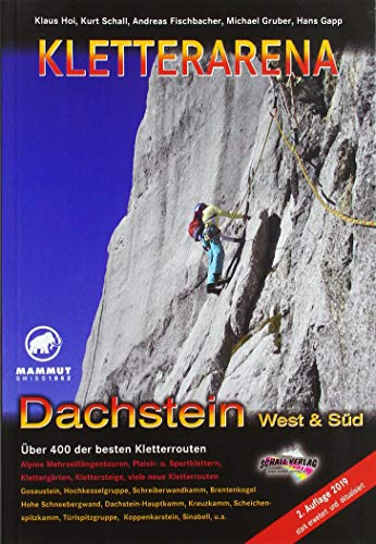 KLETTERARENA DACHSTEIN West & Süd: Über 400 der besten Kletterrouten