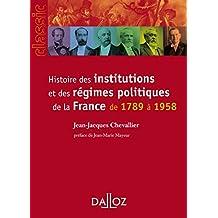 Histoire des institutions et des régimes politiques de la France de 1789 à 1958