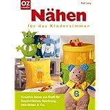 Nähen für das Kinderzimmer. Kreative Ideen aus Stoff für Kuschelkissen, Spielzeug