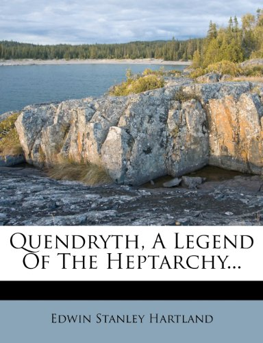 Quendryth, A Legend Of The Heptarchy...