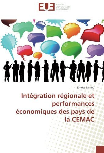Intégration régionale et performances économiques des pays de la CEMAC par Ernest Bamou