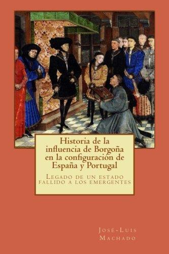 Historia de la influencia de Borgoña en la configuración de España y Portugal: Legado de un estado fallido a los emergentes