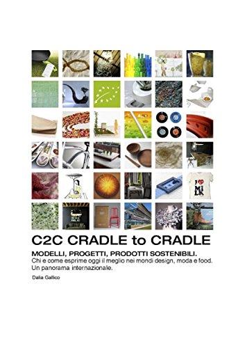 Cradle to Cradle: Modelli, progetti, prodotti sostenibili