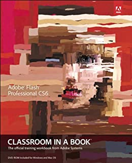 Adobe Flash Professional CS6 Classroom in a Book by [Sandee Adobe Creative Team]