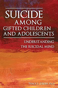 Suicide Among Gifted Children and Adolescents: Understanding the Suicidal Mind von [Cross, Tracy L.]