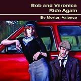 Bob and Veronica Ride Again