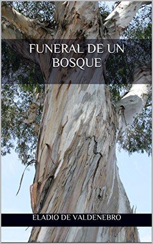 FUNERAL DE UN BOSQUE por Eladio De Valdenebro