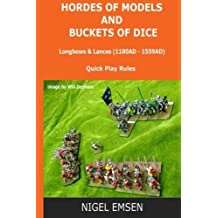 Hordes of Models and Buckets of Dice: Longbows and Lances by Mr Nigel Emsen (2015-04-21)