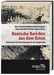 Deutsche Berichte aus dem Osten: Dokumente der Einsatzgruppen in der Sowjetunion Band III (Veröffentlichungen der Forschungsstelle Ludwigsburg)