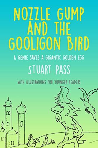 Nozzlegump and the Gooligon Bird: A Genie Saves a Gigantic Golden Egg (English Edition)