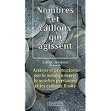 Nombres et cailloux qui agissent (French Edition)
