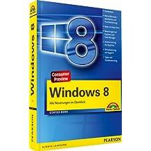 Windows 8: Alle Neuerungen im Überblick (Sonstige Bücher M+T)