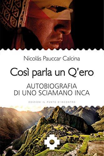 cosi-parla-un-qero-autobiografia-di-uno-sciamano-inca-italian-edition