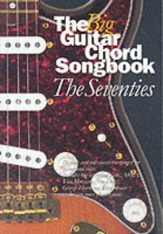 Big Guitar Chord Songbook: The Seventies