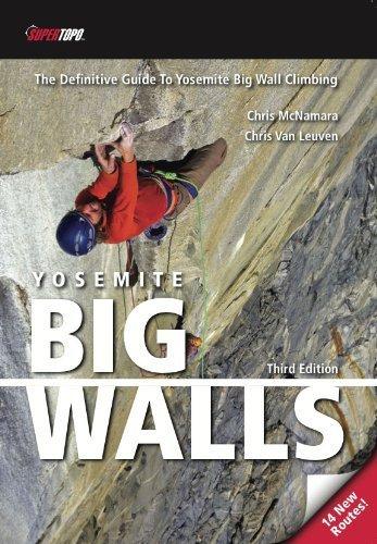 Yosemite Big Walls - 3rd Edition by Chris McNamara, Chris Van Leuven (2011) Paperback