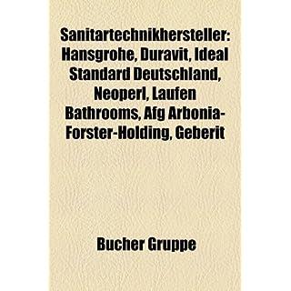Sanitartechnikhersteller: Hansgrohe, Duravit, Ideal Standard Deutschland, Neoperl, Laufen Bathrooms, Afg Arbonia-Forster-Holding, Geberit
