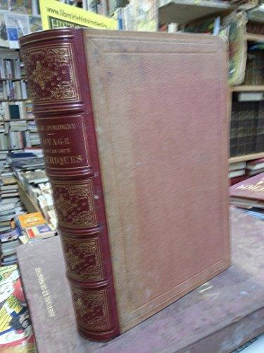Voyage dans les deux Amériques publié sous la direction de M Alcide d'Orbigny Nouvelle édition revue et augmentée Furne et Cie éditeurs 1854