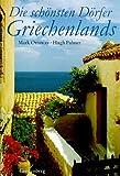 Die schönsten Dörfer Griechenlands - Mark Ottaway, Hugh Palmer
